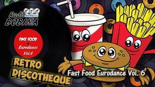 Ретро Дискотека Зарубежной Эстрады. FAST FOOD Eurodance Vol.6