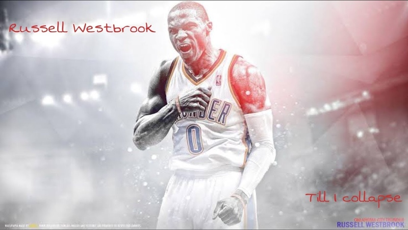 Russell Westbrook~Till I Collapse