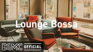 Lounge Bossa Nova: August Coffee Music - Soft Jazz Cafe Music to Relax and Chill Out
