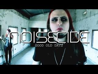 Noisecide - Good Old Days