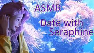 ASMR 💜 Date with Seraphine 🐟