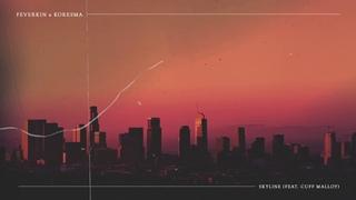 Feverkin & Koresma - Skyline (ft. Cuff Malloy)