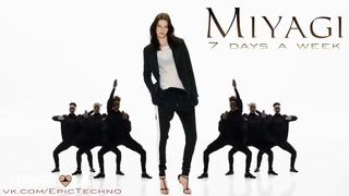 Miyagi - 7 Days a Week (Original Mix)