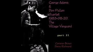 George Adams & Don Pullen Quartet - 1983-08-20, The Village Vanguard, New York, NY (Part II)