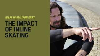 Ralph Nauta from DRIFT: The Impact of Inline Skating