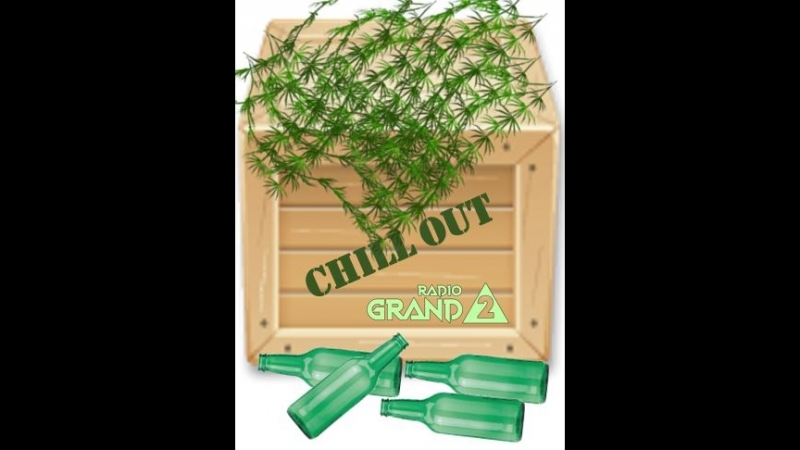 RADIOGRAND 2 CHILL OUT 15 09 18 Выпуск 1