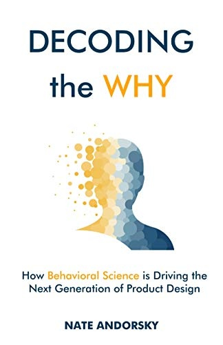 Decoding the Why  How Behaviora - Nate Andorsky