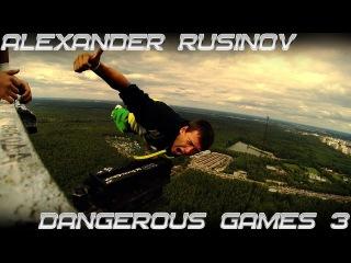 "AlexandeR RusinoV/Dangerous Games 3 - ""NOT ONE STEP BACK""!"