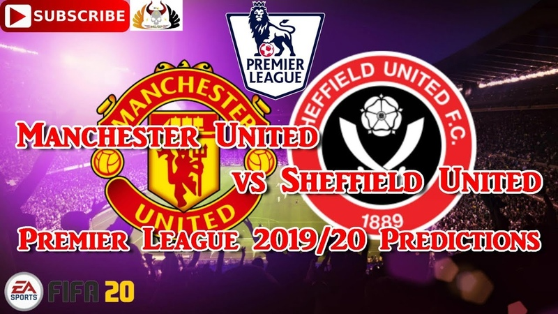 Manchester United vs Sheffield United 2019 20 Premier League Predictions FIFA 20