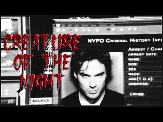 Creature of the Night. Создания ночи. часть 1. SPN TDV TVD CSI