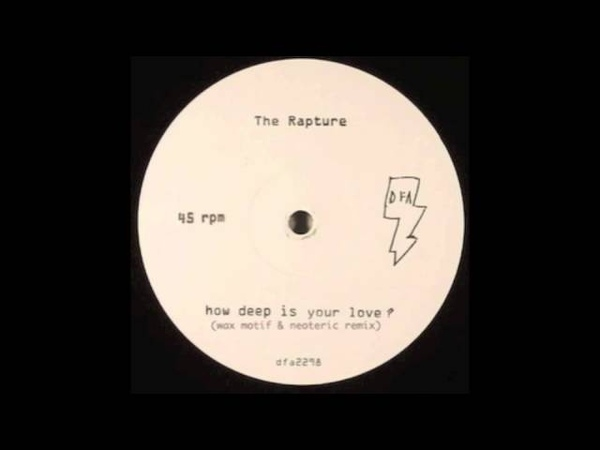 The Rapture How Deep Is Your Love Wax Motif Neoteric Remix