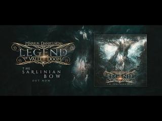 Marius Danielsen's Legend of Valley Doom - The Sarlinian Bow (Official Lyric Video)