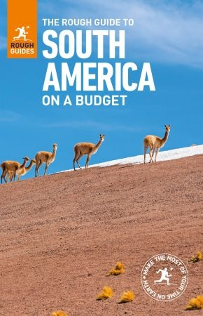The Rough Guide to South America On a Budget - Rough Guides