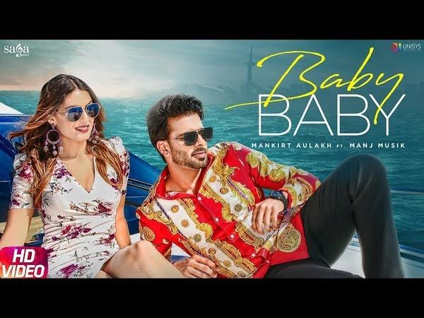 Mankirt Aulakh Baby Baby Manj Musik DirectorGifty New Punjabi Songs 2019 Saga Music