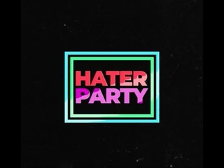 """""""Hater Party"""" Подростковая вечеринка"""
