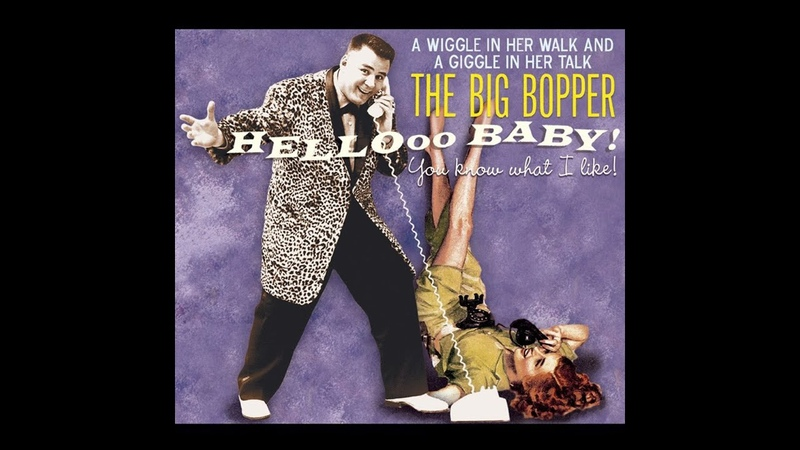 Various Artists - The Big Bopper - Hellooo Baby! - You Know What I Like! (Bear Family Records Gm...