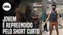 Baiano é repreendido por segurança em mercado por tamanho de short na Bahia
