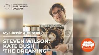 My Classic Album: Steven Wilson on Kate Bush 'The Dreaming'