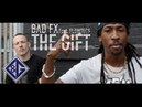 Bad Fx The Gift Feat Flowtecs OFFICIAL MUSIC VIDEO L