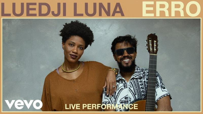 Luedji Luna - Erro (Live Performance) | Vevo