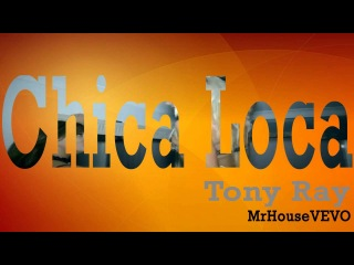 Tony Ray ft. Gianna - Chica Loca (Deejay TonyRay Rework)