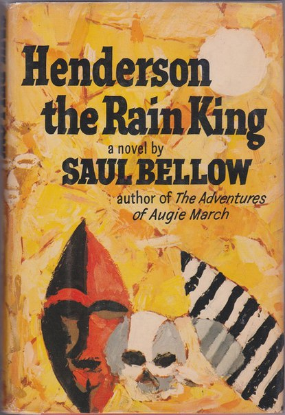 Saul Bellow - Henderson the Rain King