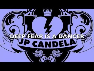 Deep Fear is a Dancer  JP Candela Mash