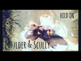 Mulder & Scully // Hold On // X