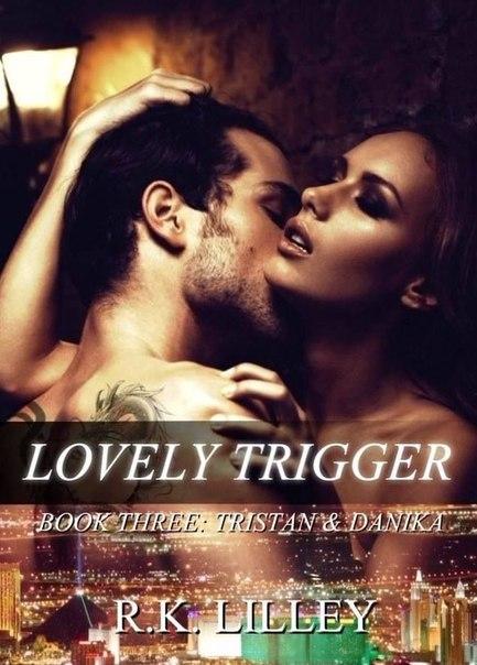 Lovely Trigger (Tristan & Danika #3)