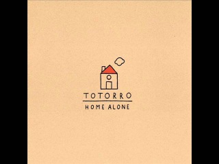 Totorro - Home Alone [Full Album]