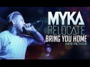 Myka Relocate - Bring You Home LIVE! Hate Me Tour