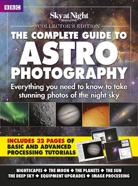 The Complete Guide to Astro Photography - 2016  UK