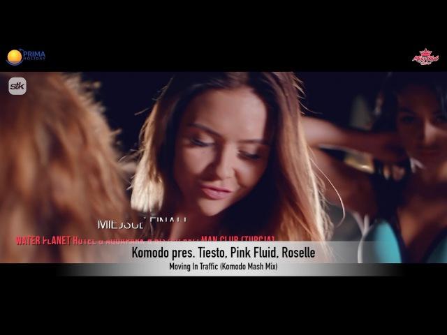 Tiesto, Pink Fluid, Roselle- Moving In Traffic (Komodo Mash Mix) -Short edit
