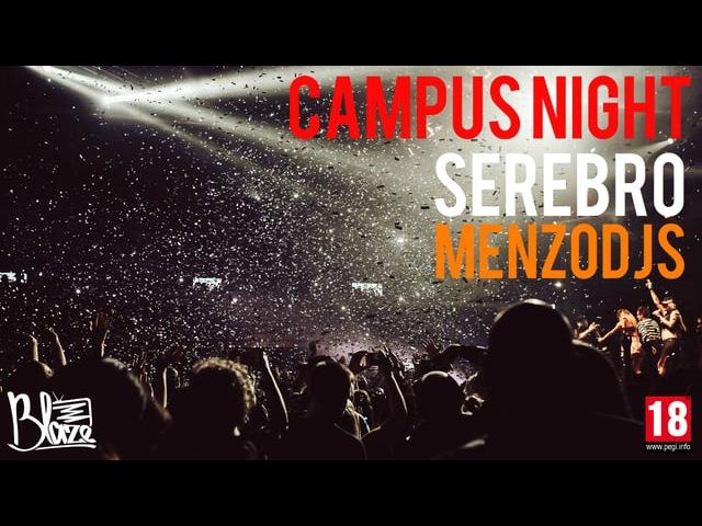 CAMPUS Night SEREBRO 20 мая hosted by MenzoDJs By BlazeTV
