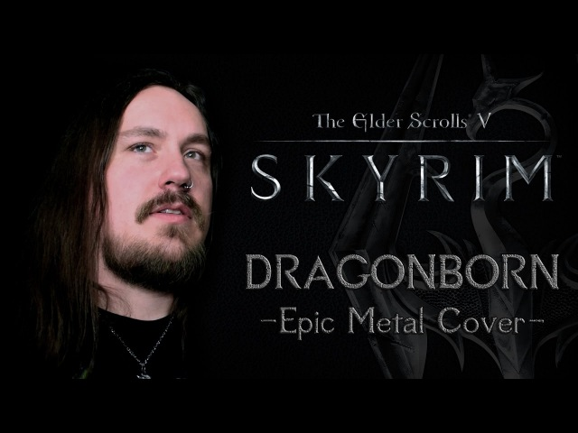 The Elder Scrolls V Skyrim Dragonborn Epic Metal Cover by Skar Productions