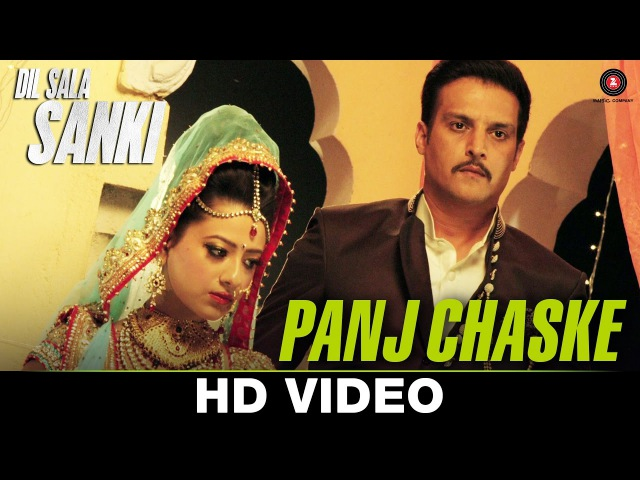 Panj Chaske | Dil Sala Sanki | Jimmy Shergill Yogesh Kumar | Aman Trikha Tarannum Malik