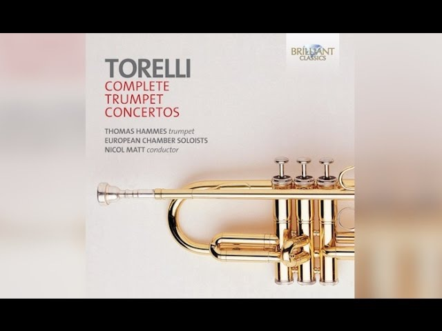 Torelli Trumpet Concertos Complete (Full Album)