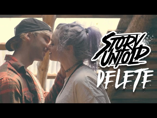 Story Untold Delete Official Music Video