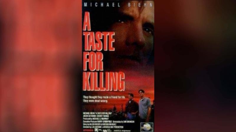 Вкус к убийству 1992 A Taste for Killing