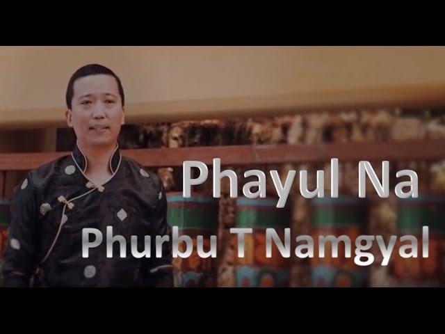 Phurbu T Namgyal 2016 Phayul Na