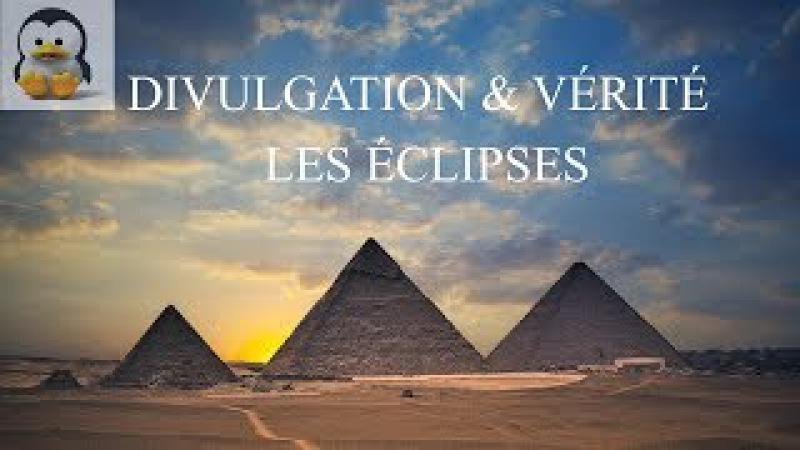 Divulgation Vérité - Les Éclipses