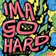 Crizzly - Ima Go Hard