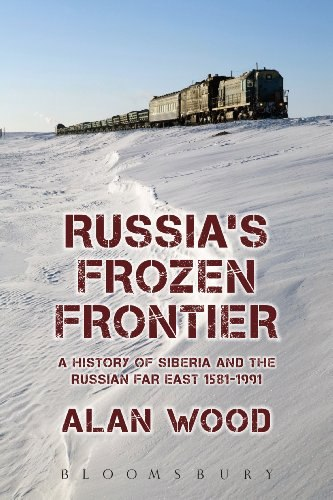 Russia 39 s Frozen Frontier A History of Siberia and the Russian Far East 1581 - 1991