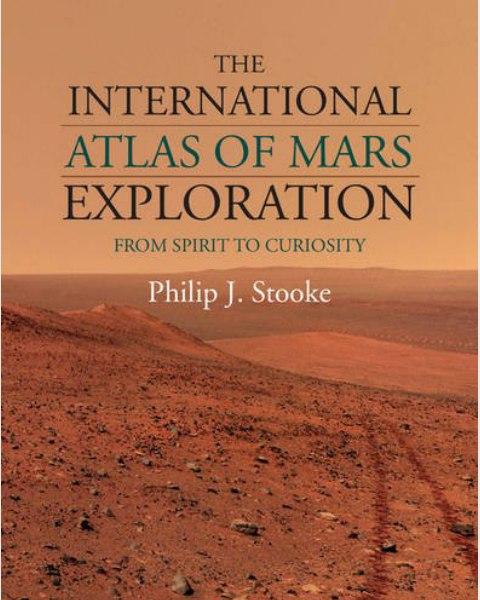 The-International-Atlas-of-Mars-Exploration-Volume-2-2004-to-2014-From-Spirit-to-Curiosity