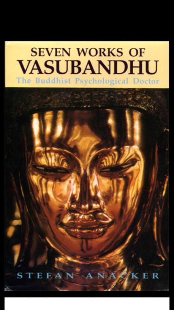 Anacker  Stefan - Vasubandhu Three Aspects  A Study of a Buddhist Philosoph