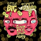 Little Big feat. Tommy Cash - Give Me Your Money