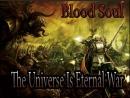 Blood Soul Universy Of Eternal War Live