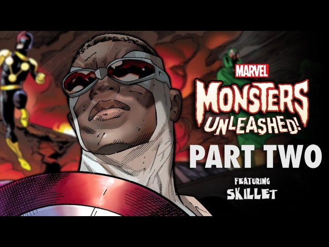 Marvel Monsters Unleashed Part 2 Featuring Skillet