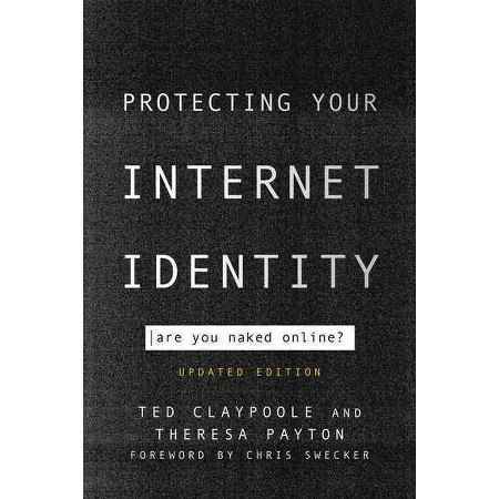 Protecting Your Internet Identity - Ted Claypoole