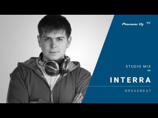 INTERRA /breakbeat /  Pioneer DJ TV | Moscow